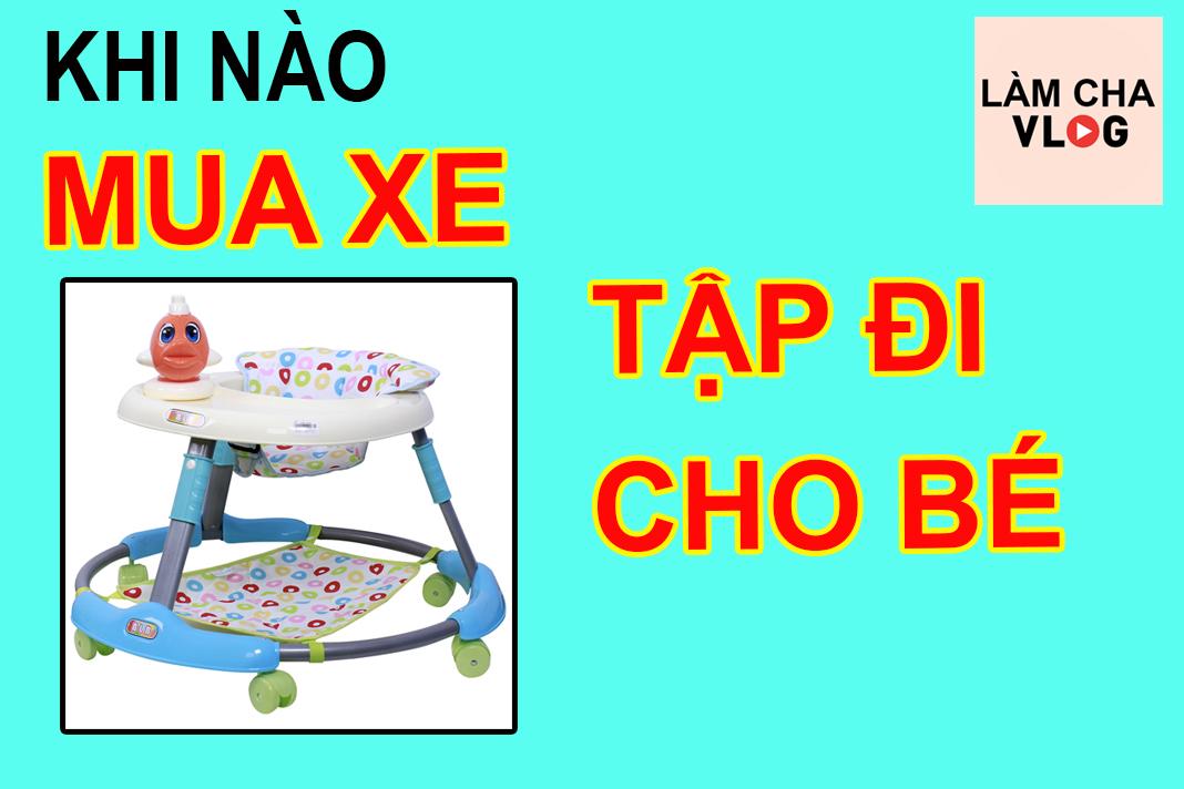 khi-nao-mua-xe-tap-di-cho-be