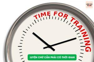 luyen-chu-tai-nha-online-can-co-thoi-gian